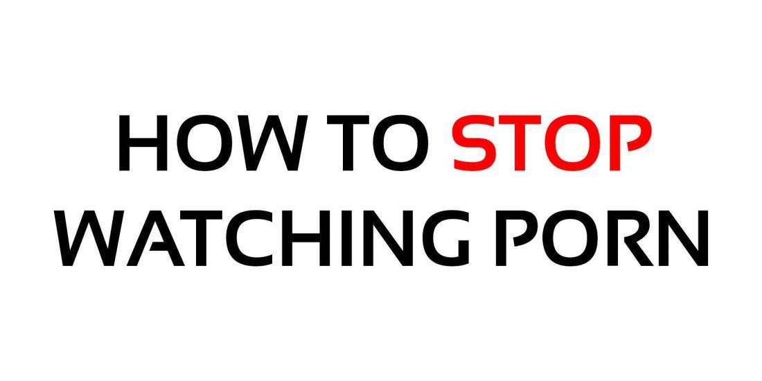 how-to-stop-watching-porn
