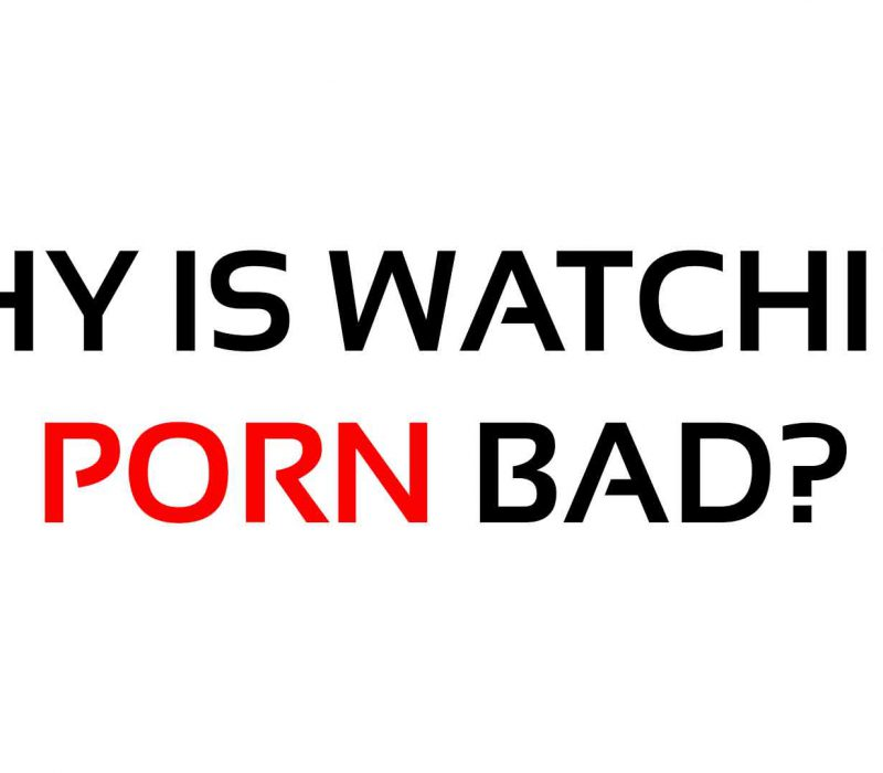 why-is-watching-porn-bad