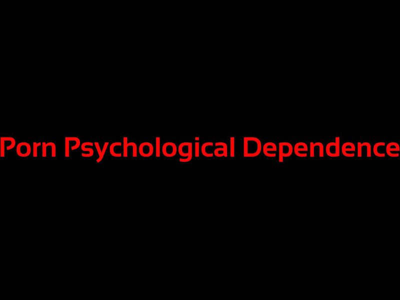 porn-psychological-dependence